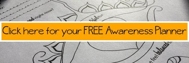 Click here for your FREE Awareness Planner
