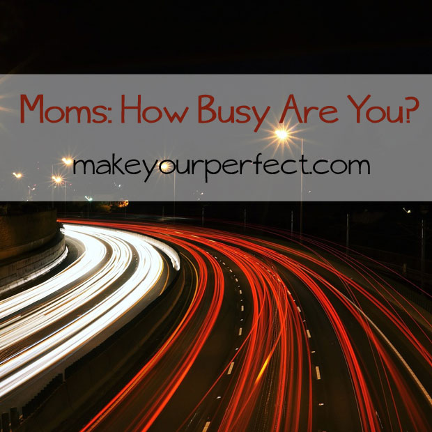 Busy Moms