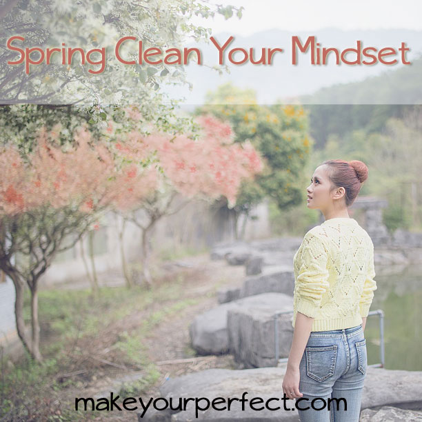 Spring Cleaning Your Mindset