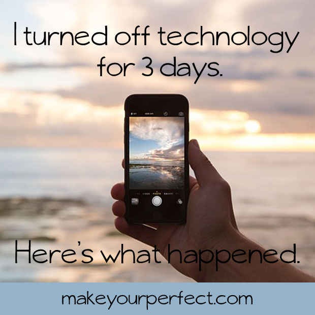 I Turned Off Technology for Three Days. Here's What Happened.