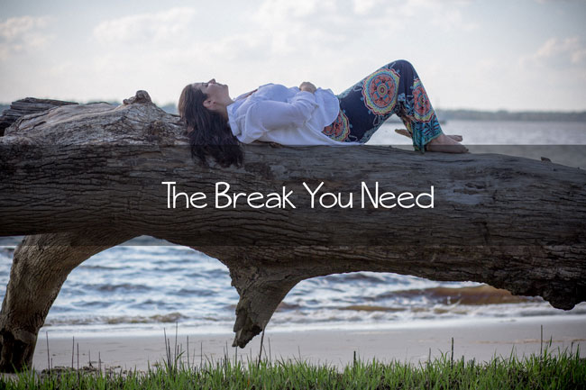 The Break You Need