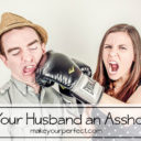 Is Your Husband an Asshole?
