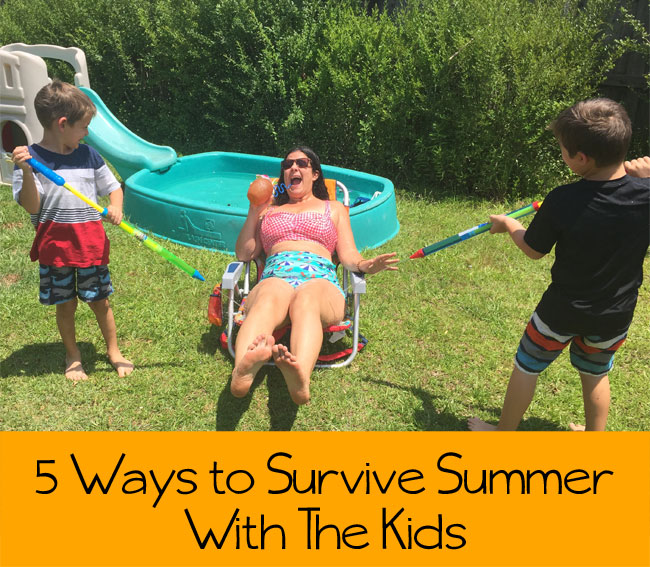 5 Ways To Survive Summer With The Kids