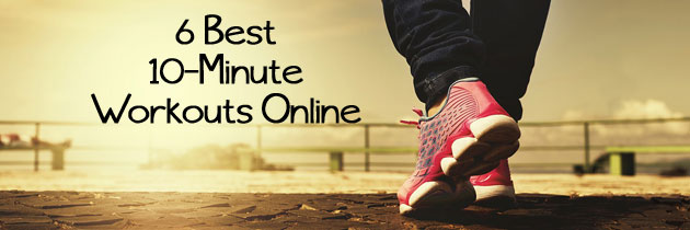 The 6 Best 10 Minute Workouts Online